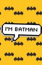 Because I'm Batman by jagodowamieta