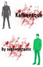 Kafkaesque by supermictastic