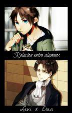 Relacion entre alumnos (Levi x Eren) by Kane-Chan