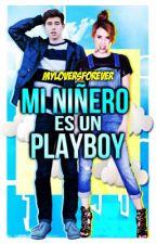 Mi Niñero Es Un Playboy #Wattys2016 by Myloversforever