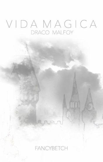 Vida mágica. (Draco Malfoy)
