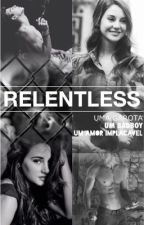 Relentless by MikaGiovana