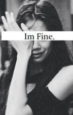 I'm Fine by AnneAndAmanda