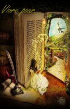 Vivre pour... mille et une histoires... by TamaraLS7