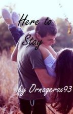 Here to Stay by orangeroxs93