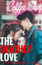 The Deathly Love by LifeCanReallySuck