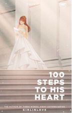 100 Steps To His Heart by Girlinlove