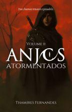 Anjos - Livro 2 - Anjos Atormentados by authorthami
