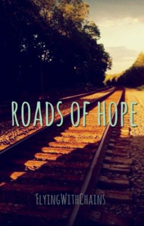Roads of hope by FlyingWithChains