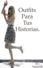 Outfits Para Tus Historias by SalmaTR