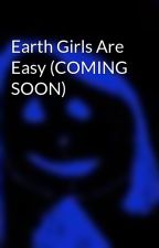 Earth Girls Are Easy (COMING SOON) by starnetta