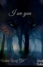 I see you #wattys2017 by white-wolf-girl