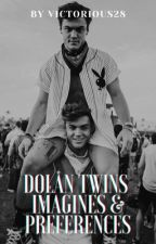 ✦ Dolan Twin Imagines & Preferences ✧ *ON HOLD (For Now) by victorious28