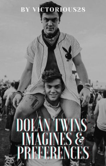 ✦ Dolan Twin Imagines & Preferences ✧ *Slow updates*
