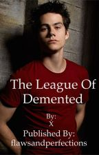 The League of Demented by flawsandperfections