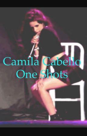 Camila Cabello One Shots by Jordan3901