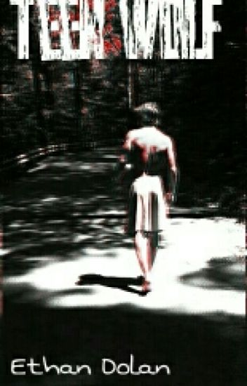 Teen Wolf [Ethan Dolan]