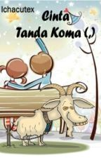 Cinta Tanda Koma by Icha_cutex