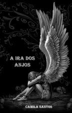 A Ira dos Anjos by Camila_Santos07