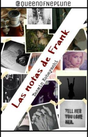 Las notas de Frank by QueenOfNeptune