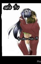 solo tu by chica-otaku-79