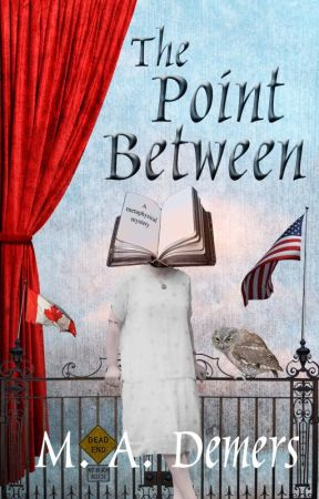 The Point Between (a metaphysical mystery) by MADemerswriter