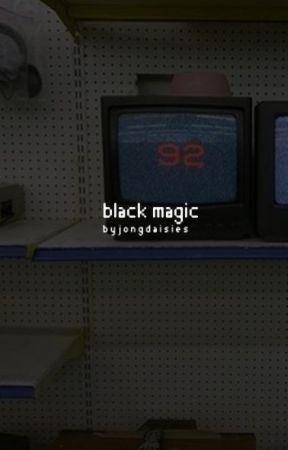 Black Magic [Apply Fic ;; closed] by Jonginnie-