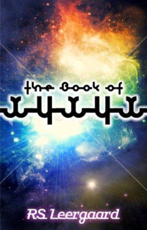 The Book of Xyxyx (Vol. 1) by RSLeergaard