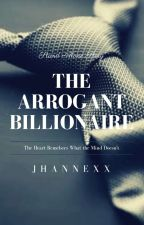 The Arrogant Billionaire by jhannexx