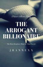 The Arrogant Billionaire by jhannexx