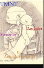TMNT daughter scenarios by Hetalia-Girl1