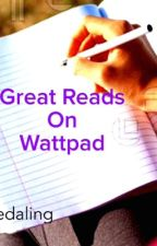 Great Reads on Wattpad by edaling
