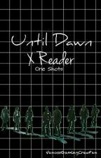 Until Dawn X Reader by VanossGamingCrewFan