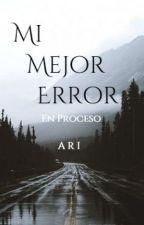 Mi Mejor Error | H. S| EDITANDO by Ariyhadnasoto