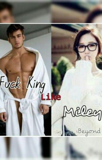 fck king like miley (spg)