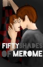 Fifty Shades Of Merome  by inactive911