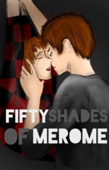Fifty Shades Of Merome