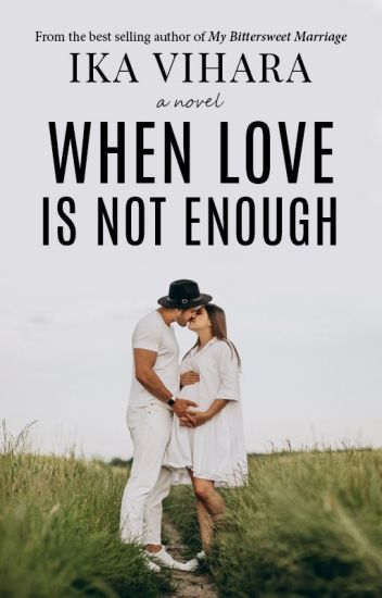 WHEN LOVE IS NOT ENOUGH / ELEX MEDIA KOMPUTINDO