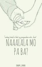 Naaalala Mo Pa Ba? by Snoopy_potato