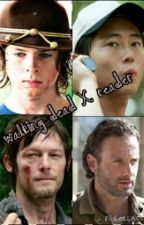 walking dead x reader by queen_carol5678