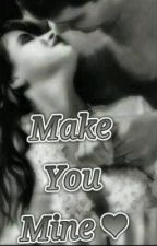 Make You Mine by Lovee_Thugg