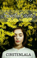 Act I: Sinful Acts ✓ [EDITING] by Cirstenlala