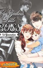 My Jealous Little Boss(COMPLETED)NOT EDITED by sha_sha0808