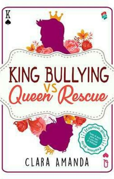 King Bullying VS Queen Rescue