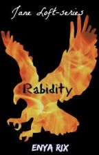 Rabidity (Jane Loft-series #1) by EnyaRix