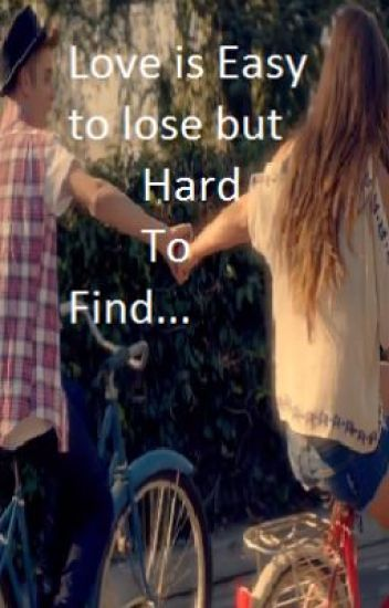Love is Easy to loose but Hard to find. (Justin bieber love story)