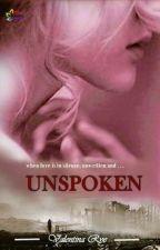 Unspoken by Valentina_Rye