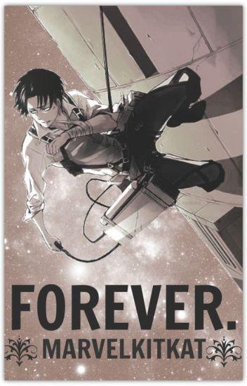 FOREVER | Levi Ackerman Fanfic | AOT | SNK - Kat - Wattpad