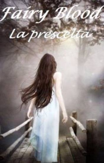 Fairy Blood La prescelta [SEQUEL di Fairy Blood I segreti di Oakstone Valley]