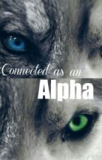 Connected as an Alpha by Ajourneyisagoodbook